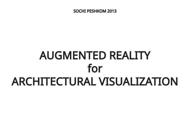 AUGMENTED REALITY for ARCHITECTURAL VISUALIZATION SOCHI PESHKOM 2013
