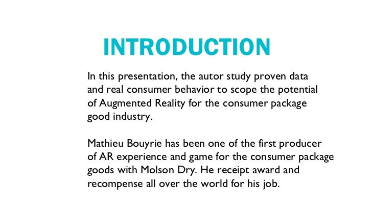 INTRODUCTIONIn this presentation, the autor study proven dataand real consumer behavior to scope the potentialof Augmented...