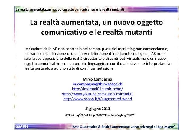 La realtà aumentata, un nuovo oggettocomunicativo e le realtà mutantiLe ricadute della AR non sono solo nel campo, p .es, ...