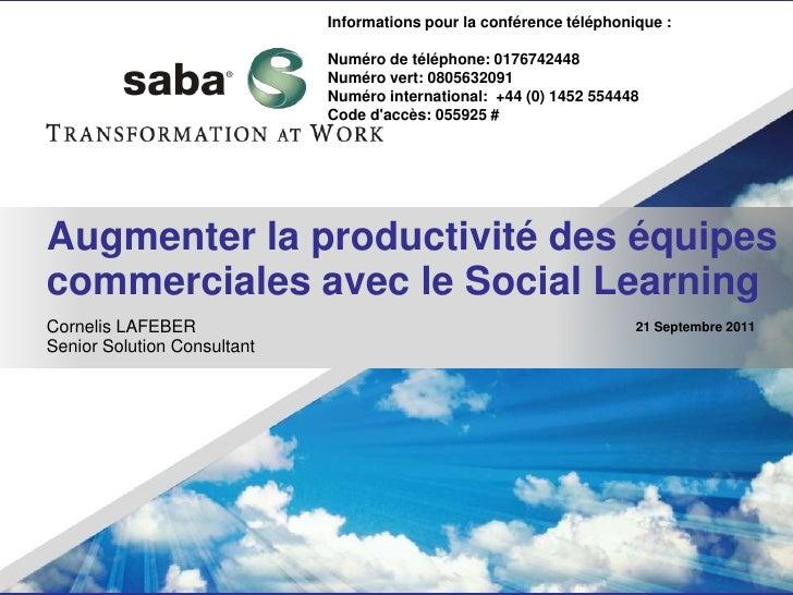 Augmenter la productivité des équipes commerciales avec le Social Learning<br />Cornelis LAFEBER<br />Senior Solution Cons...