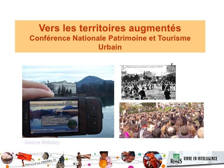Vers les territoires augmentés Conférence Nationale Patrimoine et Tourisme Urbain      Source Mobilizy