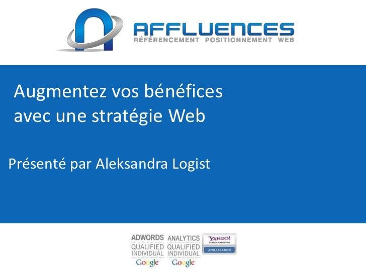Augmentez vos bénéficesavec une stratégie WebPrésenté par Aleksandra Logist