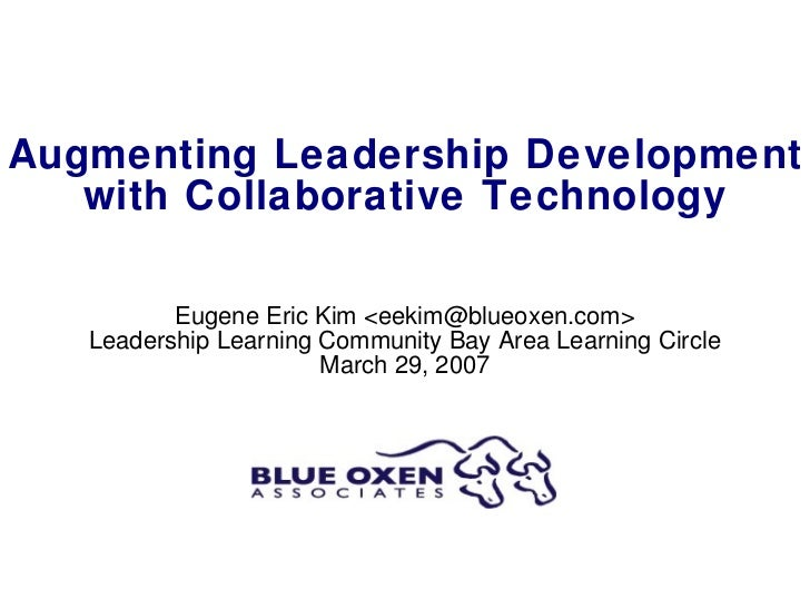 Augmenting Leadership Development with Collaborative Technology Eugene Eric Kim < [email_address] > Leadership Learning Co...