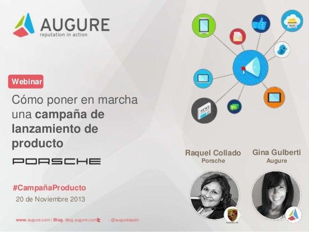 Webinar  Cómo poner en marcha una campaña de lanzamiento de producto Raquel Collado Porsche  #CampañaProducto 20 de Noviem...