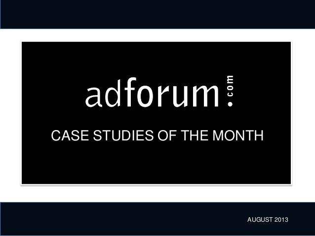 CASE STUDIES OF THE MONTH AUGUST 2013