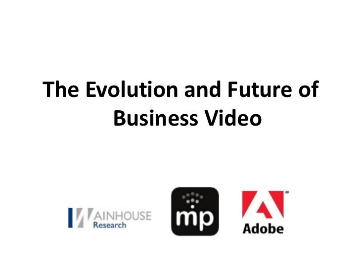 The Evolution and Future of Business Video