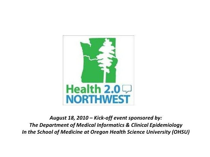 August 18, 2010 – Kick-off event sponsored by: <br />The Department of Medical Informatics & Clinical Epidemiology <br />I...