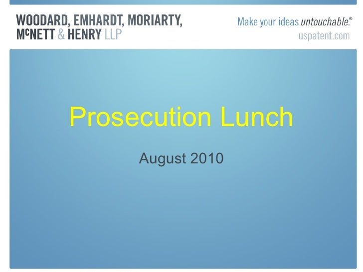 August 2010 prosecution lunch   patent
