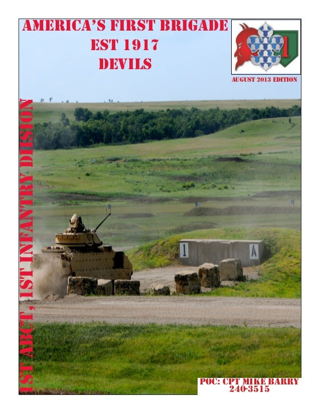 america's first brigade est 1917 devils AUGUST 2013 EDITION 1stABCT,1stInfantrydiision POC: CPT Mike BARry 240-3515