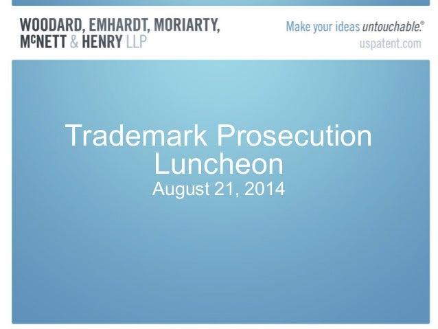 Trademark Prosecution  Luncheon  August 21, 2014