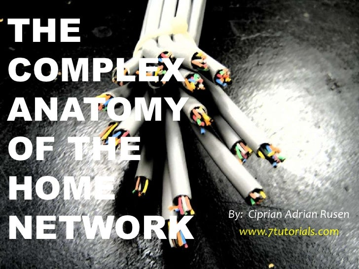 August 23, 2011 webcast the complex anatomy of the home network