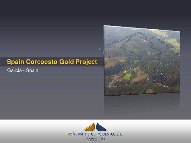 Spain Corcoesto Gold Project Galicia - Spain