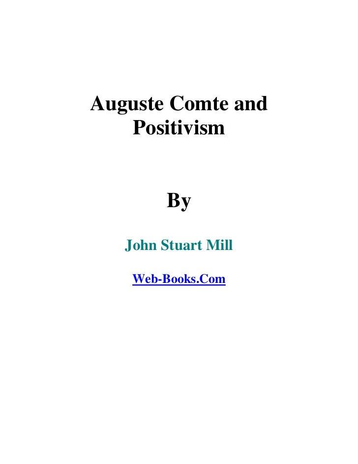 Auguste Comte and   Positivism         By   John Stuart Mill    Web-Books.Com
