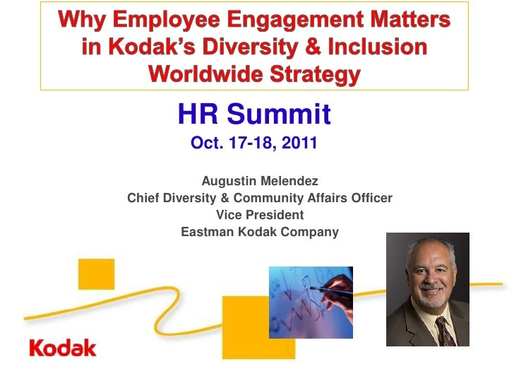Why Employee Engagement Matters in Kodak's Diversity and Inclusion Worldwide Strategy -  Augustin Melendez, Eastman Kodak Company