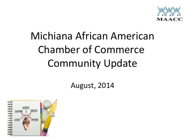 Michiana African American Chamber of Commerce Community Update August, 2014