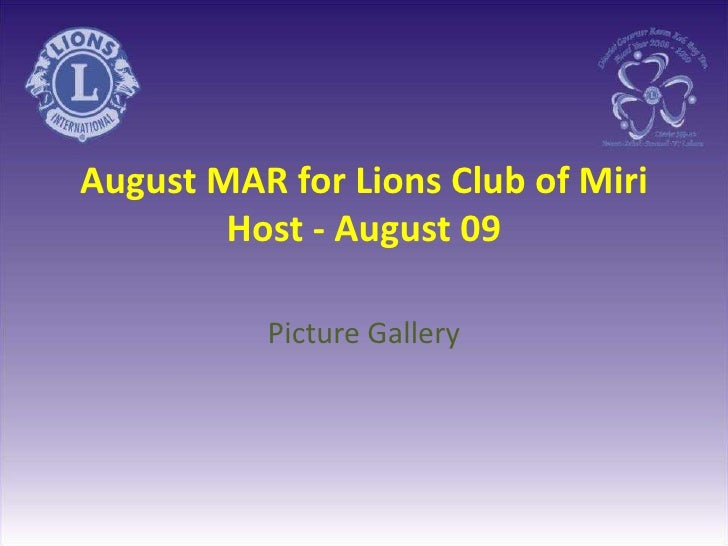 August MAR for Lions Club of Miri Host - August 09<br />Picture Gallery<br />