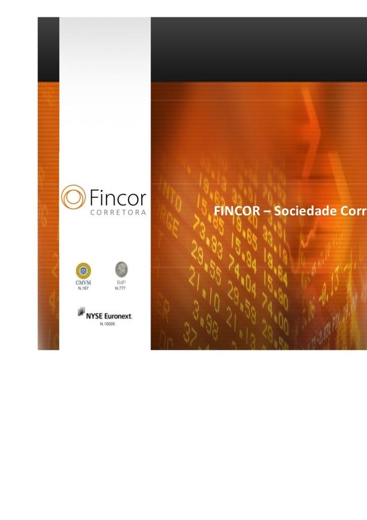 Fincor: Perspectivas mercados financeiros Agosto