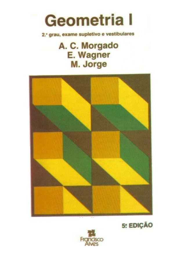 Augusto cesar morgado   geometria i