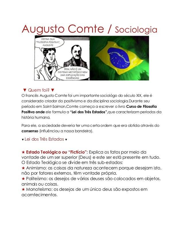 Augusto Comte / Sociologia ▼ Quem foi? ▼ O francês Augusto Comte foi um importante sociológo do século XIX, ele é consider...