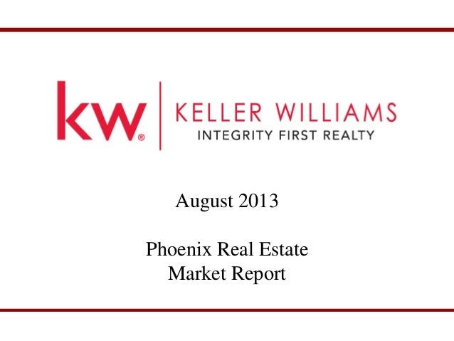 August 2013 Phoenix Market Report August 2013 Phoenix Real Estate Market Report