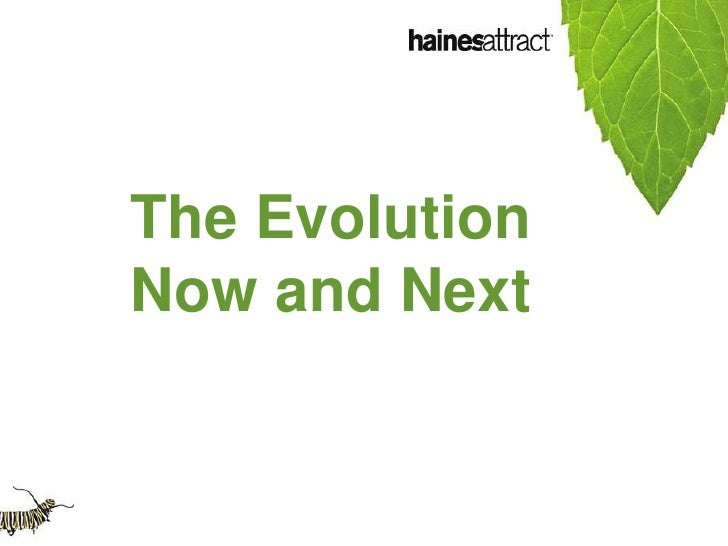 The Evolution <br />Now and Next <br />