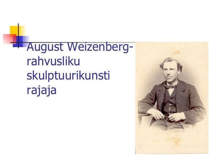 August Weizenberg-rahvusliku skulptuurikunsti rajaja