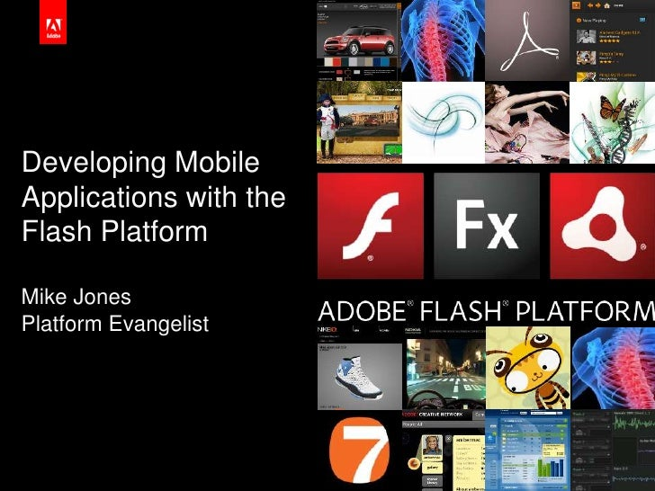 Developing Mobile Applications with the Flash PlatformMike JonesPlatform Evangelist<br />