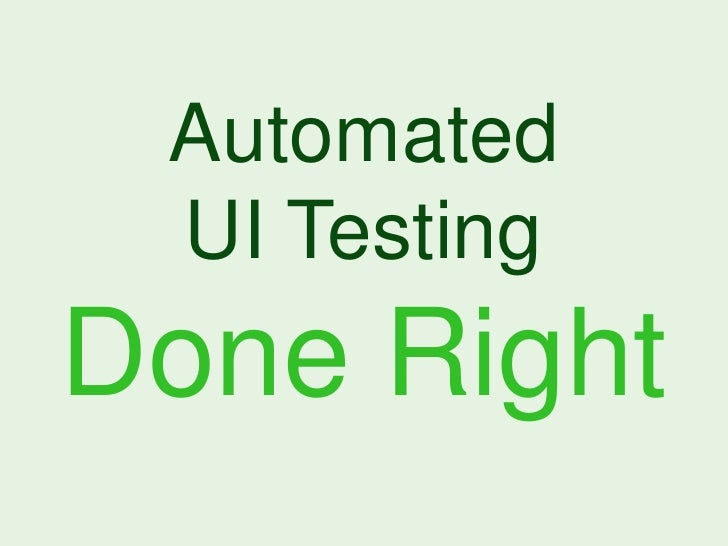 Automated UI testing done right (DDDSydney)