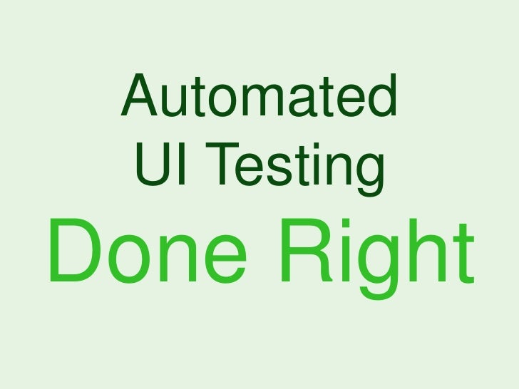 Automated UI Testing Done Right (QMSDNUG)