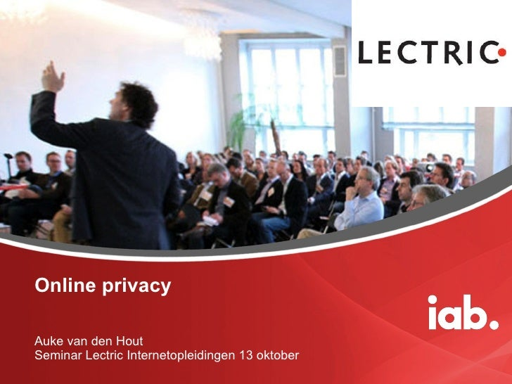 Online privacy Auke van den Hout Seminar Lectric Internetopleidingen 13 oktober