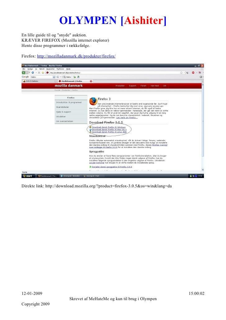 OLYMPEN [Aishiter] En lille guide til og snyde auktion. KRÆVER FIREFOX (Mozilla internet explorer) Hente disse programmer ...