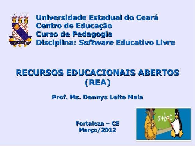 Universidade Estadual do Ceará   Centro de Educação   Curso de Pedagogia   Disciplina: Software Educativo LivreRECURSOS ED...