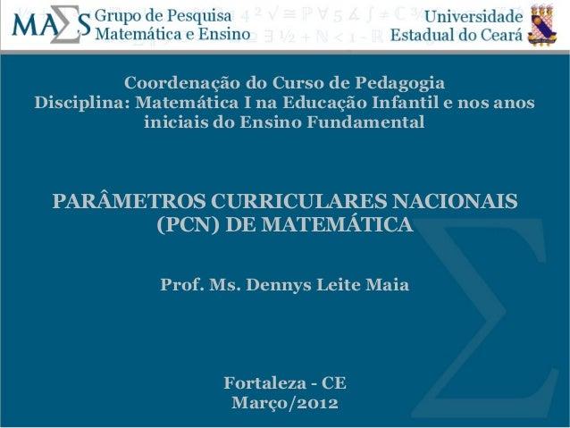 Coordenação do Curso de PedagogiaDisciplina: Matemática I na Educação Infantil e nos anos             iniciais do Ensino F...