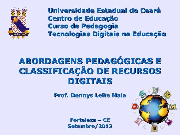Universidade Estadual do Ceará     Centro de Educação     Curso de Pedagogia     Tecnologias Digitais na EducaçãoABORDAGEN...