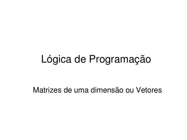 aula 08 - Logica de Programacao