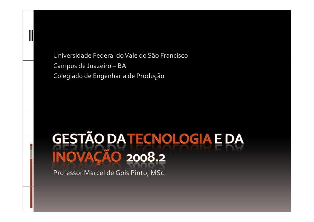 UniversidadeFederaldoValedoSãoFrancisco CampusdeJuazeiro– BA ColegiadodeEngenhariadeProdução     ProfessorMa...