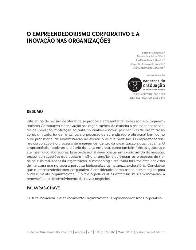 O EMPREENDEDORISMO CORPORATIVO E A INOVAÇÃO NAS ORGANIZAÇÕES Edjane Muniz Silva 1 Darrara Macário e Silva 2 Leidiane Santo...