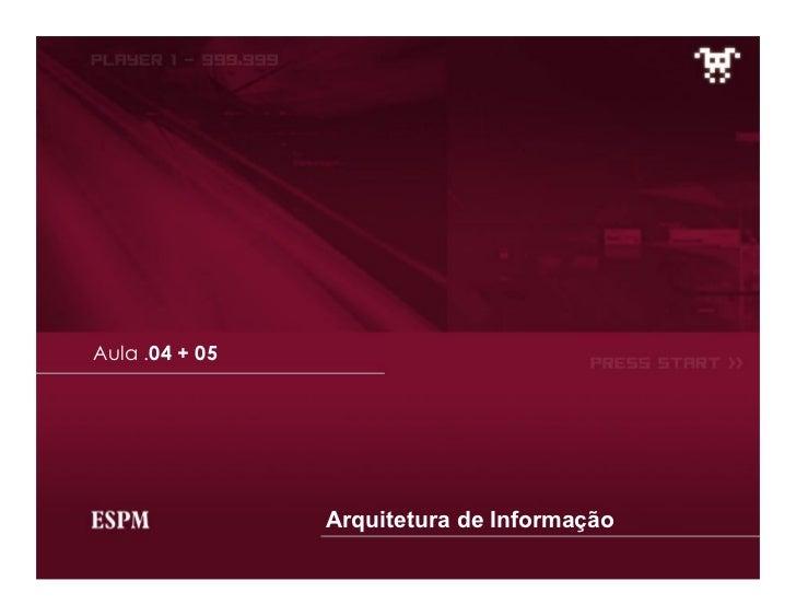 Arquitetura de Informação - Aulas 04 e 05