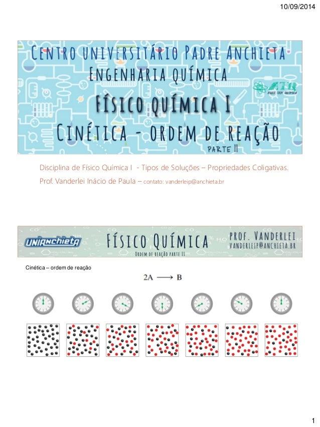 10/09/2014 1 Disciplina de Físico Química I - Tipos de Soluções – Propriedades Coligativas. Prof. Vanderlei Inácio de Paul...