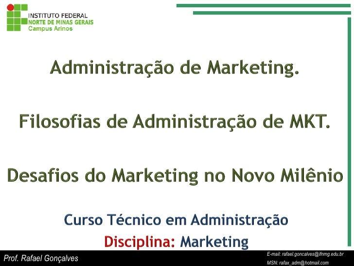 E-mail: rafael.goncalves@ifnmg.edu.br                         E-mail: rafael.goncalves@ifnmg.edu.brProf. Rafael Gonçalves ...