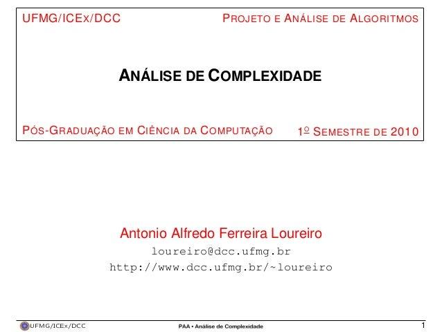UFMG/ICE X /DCC                   P ROJETO E A NÁLISE DE A LGORITMOS                  ANÁLISE DE COMPLEXIDADEP ÓS -G RADUA...
