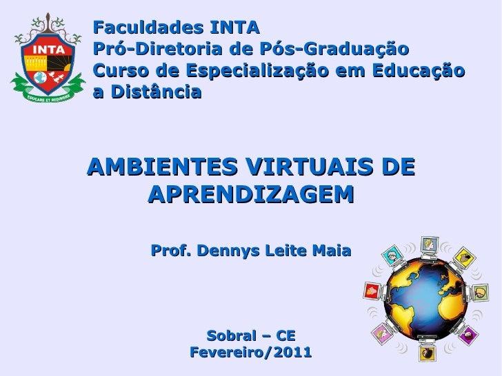 Faculdades INTAPró-Diretoria de Pós-GraduaçãoCurso de Especialização em Educaçãoa DistânciaAMBIENTES VIRTUAIS DE   APRENDI...