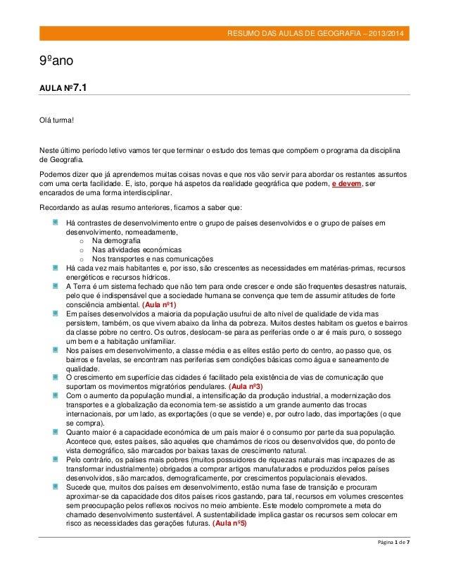 Página 1 de 7 RESUMO DAS AULAS DE GEOGRAFIA – 2013/2014 9ºano AULA Nº7.1 Olá turma! Neste último período letivo vamos ter ...