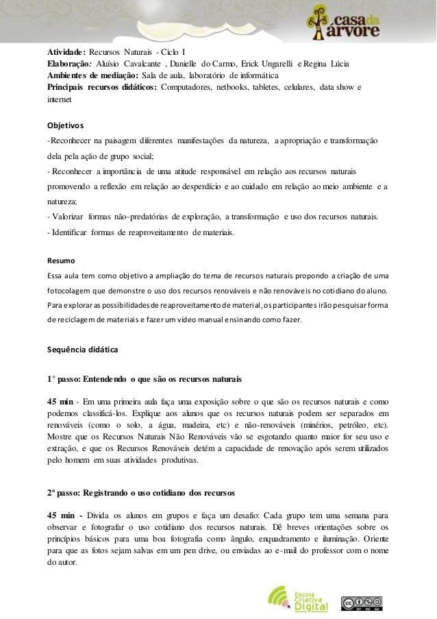 Atividade: Recursos Naturais - Ciclo I Elaboração: Aluísio Cavalcante , Danielle do Carmo, Erick Ungarelli e Regina Lúcia ...
