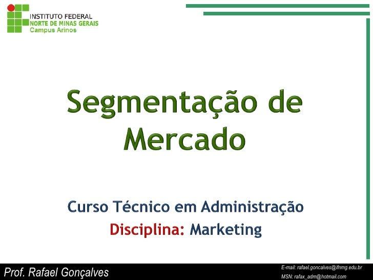 E-mail: rafael.goncalves@ifnmg.edu.brProf. Rafael Gonçalves   E-mail: rafael.goncalves@ifnmg.edu.br                       ...