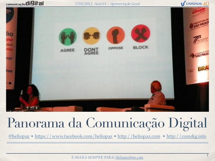 27/02/2012: Aula 01 – Apresentação GeralPanorama da Comunicação Digital@heliopaz • https://www.facebook.com/heliopaz • htt...