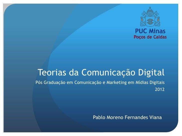 Teorias da Comunicação DigitalPós Graduação em Comunicação e Marketing em Mídias Digitais                                 ...
