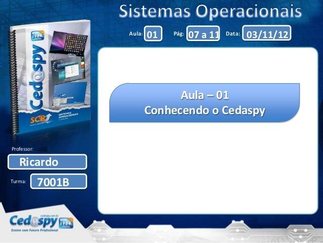 Aula:   01   Pág:   07 a 11   Data:   03/11/12                                   Aula – 01                             Con...