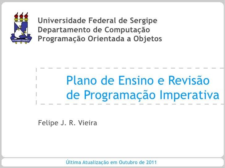 Universidade Federal de SergipeDepartamento de ComputaçãoProgramação Orientada a Objetos         Plano de Ensino e Revisão...