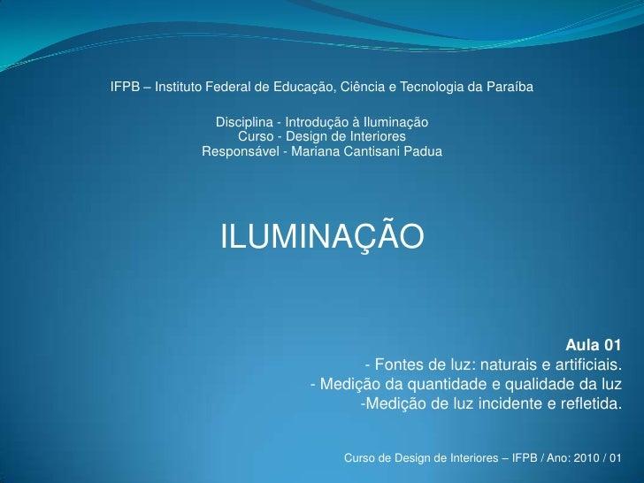 IFPB – Instituto Federal de Educação, Ciência e Tecnologia da Paraíba<br />Disciplina - Introdução à Iluminação Curso - De...
